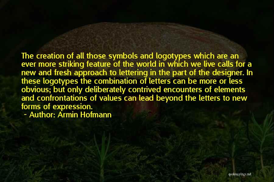 Armin Hofmann Quotes 1042068