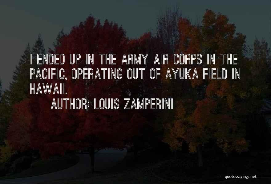 Army Air Corps Quotes By Louis Zamperini