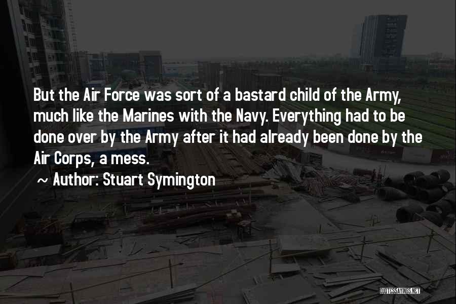 Army Air Corps Quotes By Stuart Symington