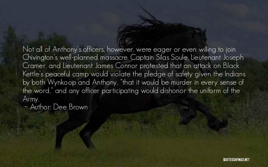 Army Lieutenant Quotes By Dee Brown
