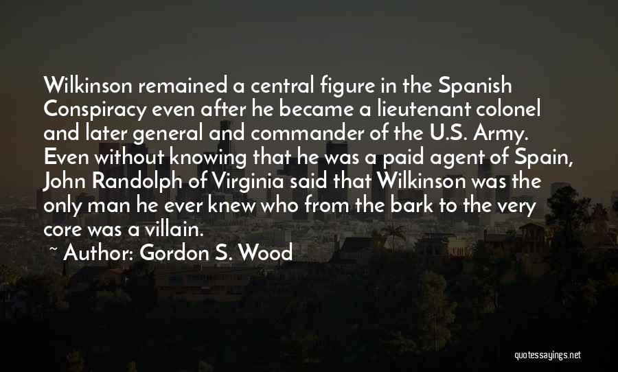 Army Lieutenant Quotes By Gordon S. Wood