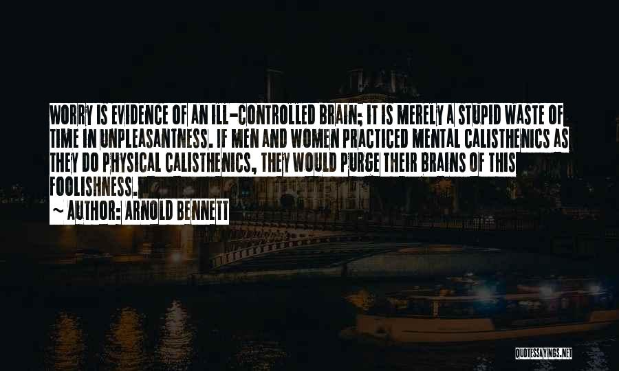 Arnold Quotes By Arnold Bennett