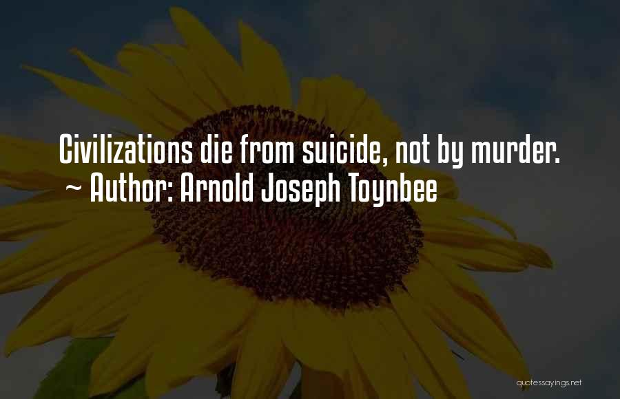Arnold Quotes By Arnold Joseph Toynbee