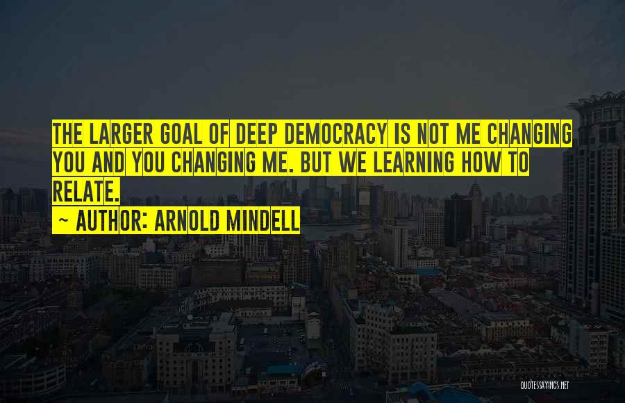 Arnold Quotes By Arnold Mindell
