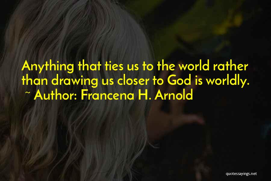 Arnold Quotes By Francena H. Arnold