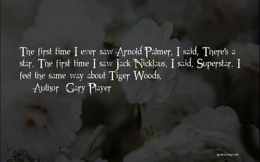Arnold Quotes By Gary Player