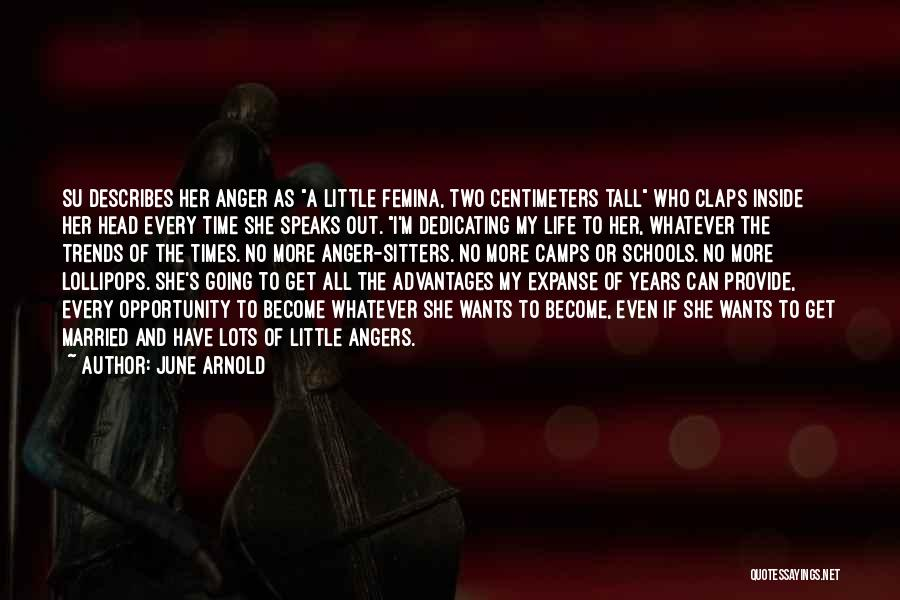 Arnold Quotes By June Arnold