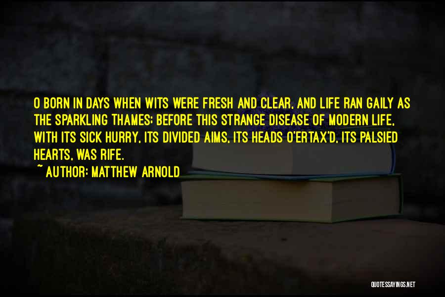 Arnold Quotes By Matthew Arnold