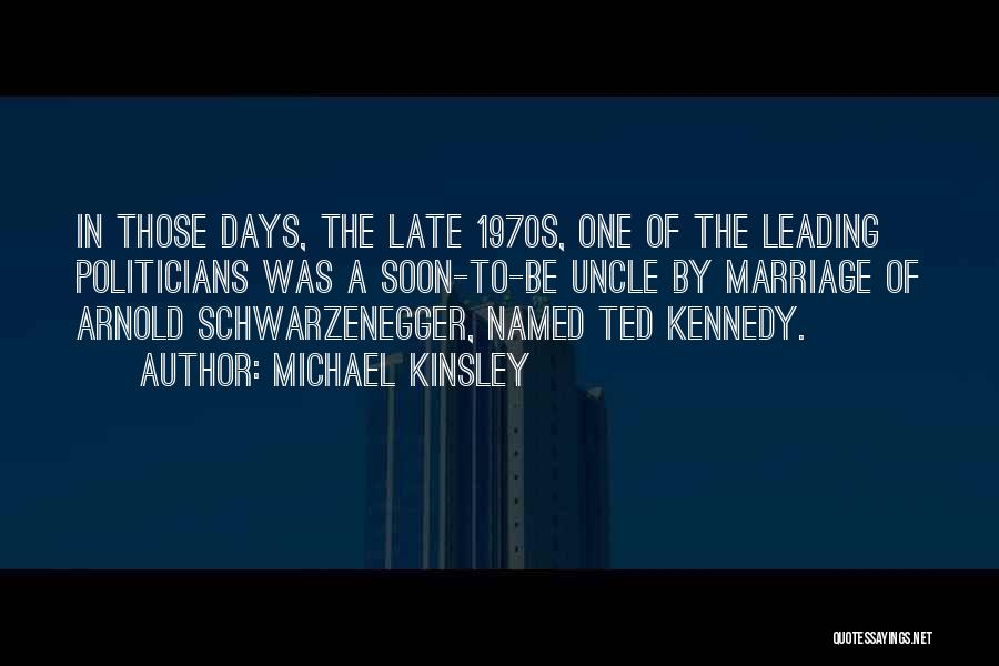 Arnold Quotes By Michael Kinsley
