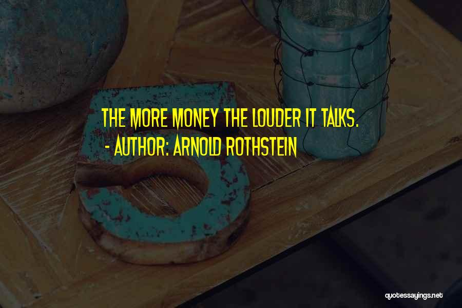 Arnold Rothstein Quotes 1014501