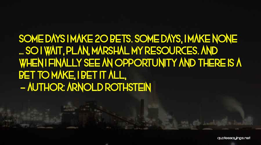 Arnold Rothstein Quotes 1180477