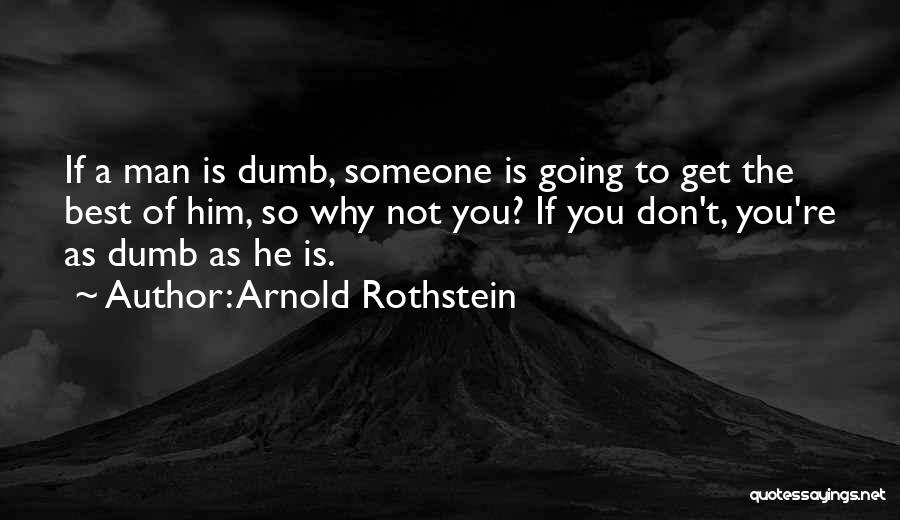 Arnold Rothstein Quotes 164072