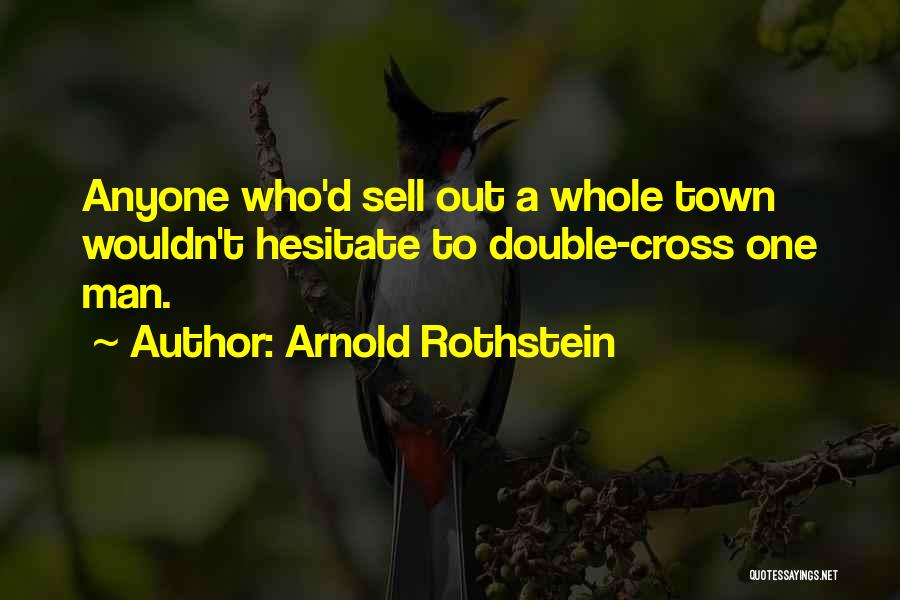 Arnold Rothstein Quotes 2111581