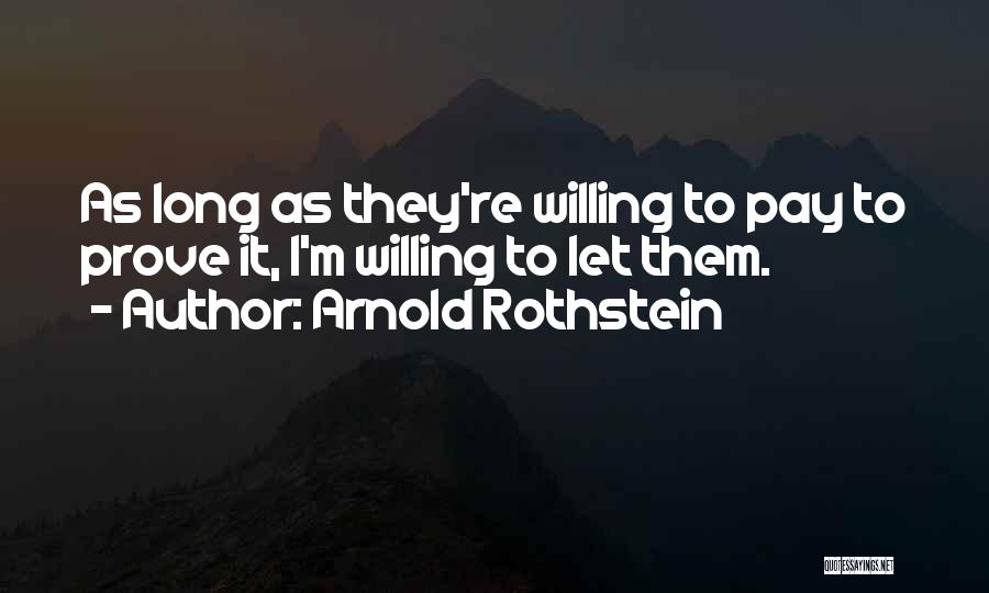Arnold Rothstein Quotes 214644