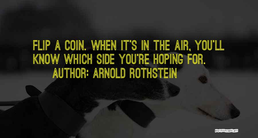 Arnold Rothstein Quotes 239417