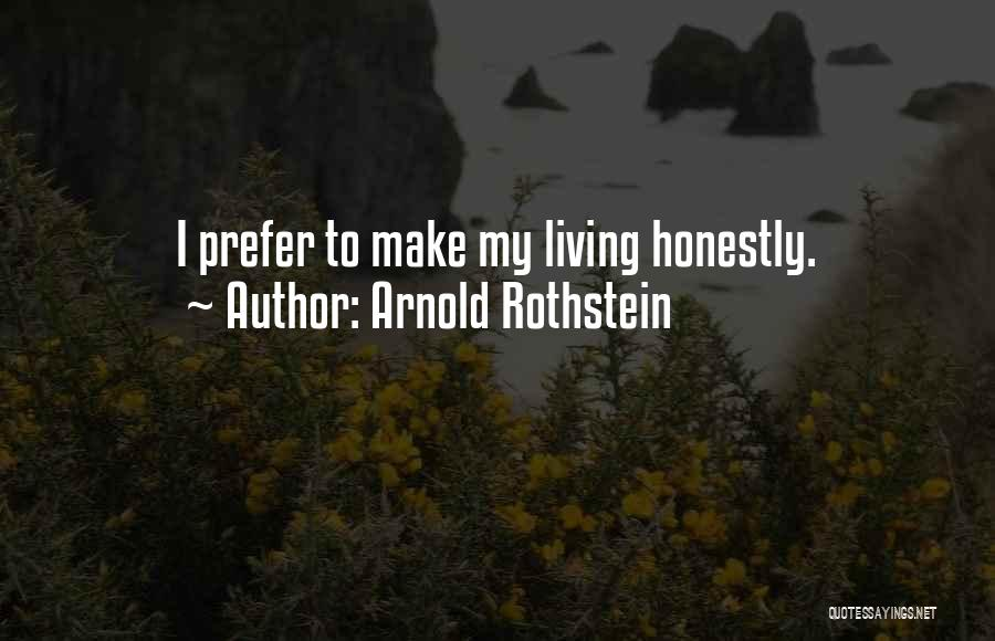 Arnold Rothstein Quotes 503838