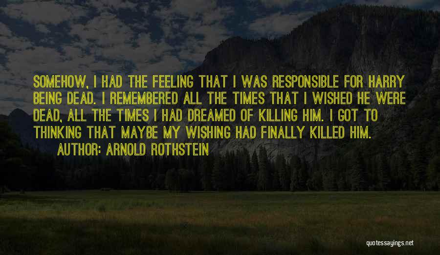 Arnold Rothstein Quotes 727651
