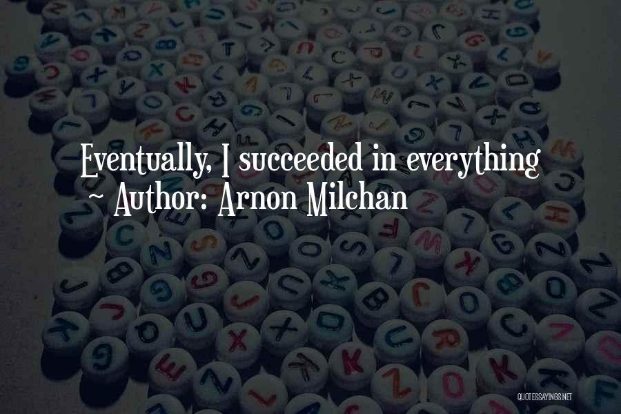 Arnon Milchan Quotes 1056701