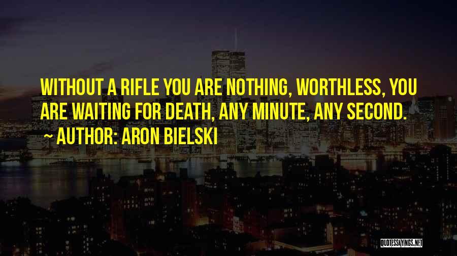 Aron Bielski Quotes 711880
