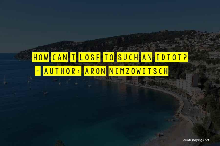 Aron Nimzowitsch Quotes 1095078