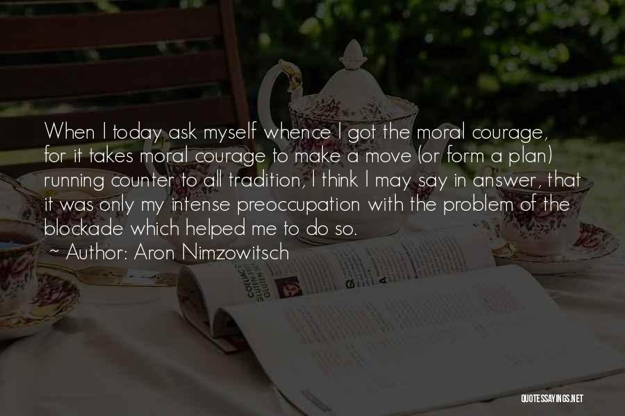Aron Nimzowitsch Quotes 1383333
