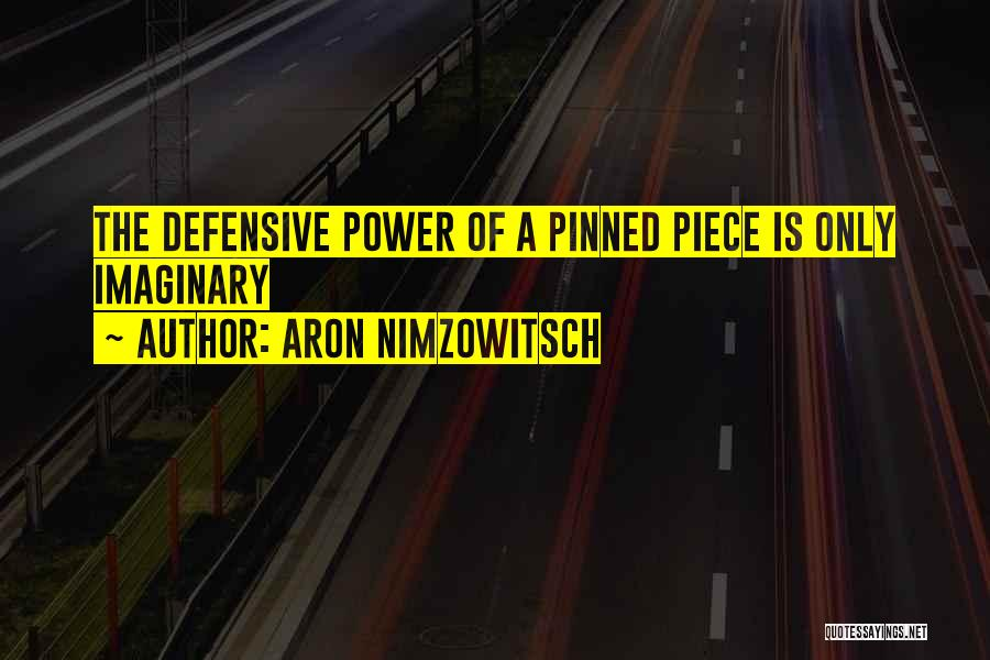 Aron Nimzowitsch Quotes 1680090