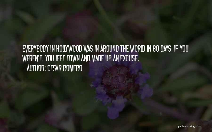 Around The World In 80 Days Quotes By Cesar Romero
