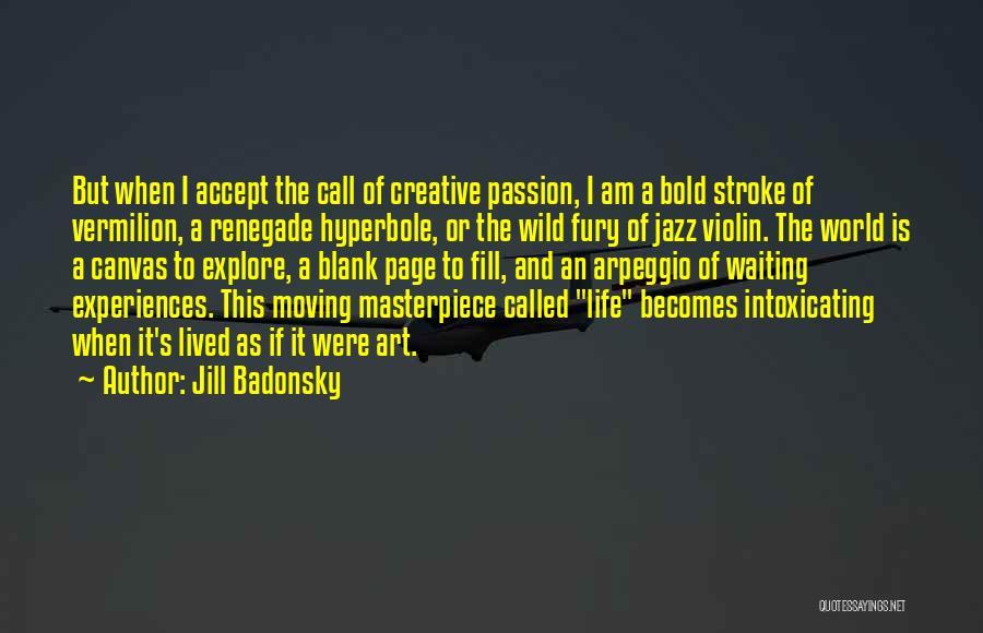 Arpeggio Quotes By Jill Badonsky