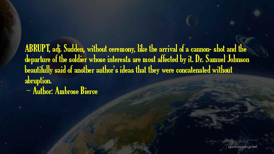 Arrival And Departure Quotes By Ambrose Bierce