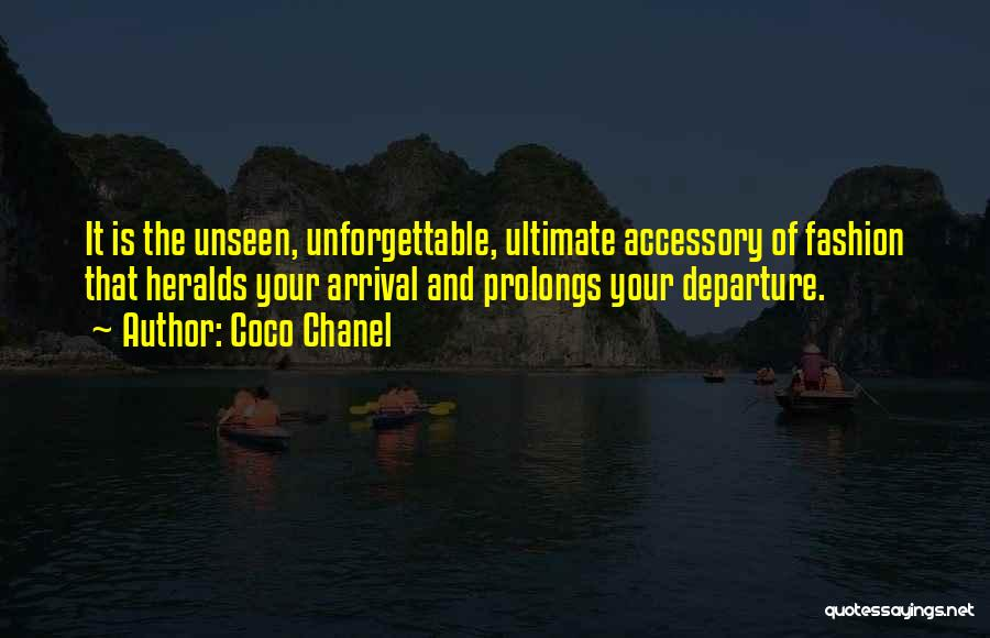 Arrival And Departure Quotes By Coco Chanel