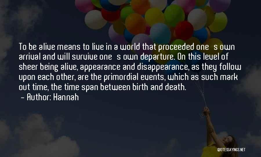 Arrival And Departure Quotes By Hannah