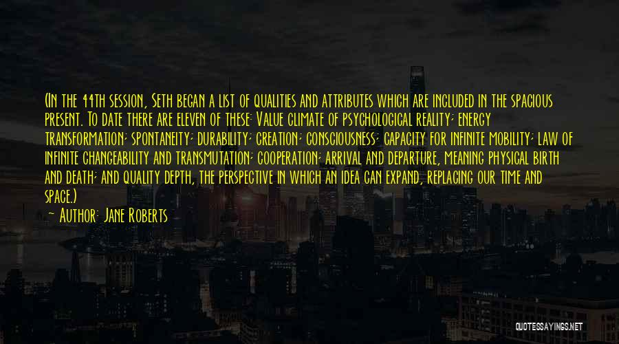 Arrival And Departure Quotes By Jane Roberts