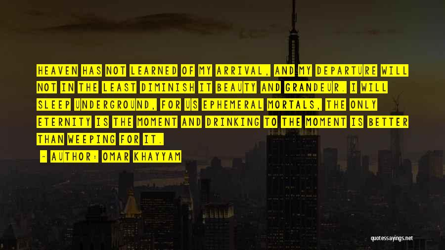 Arrival And Departure Quotes By Omar Khayyam