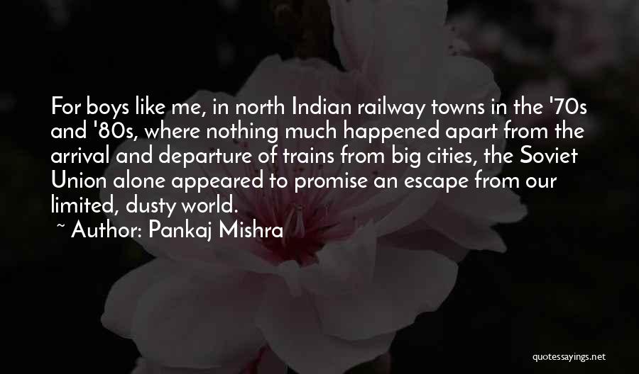 Arrival And Departure Quotes By Pankaj Mishra