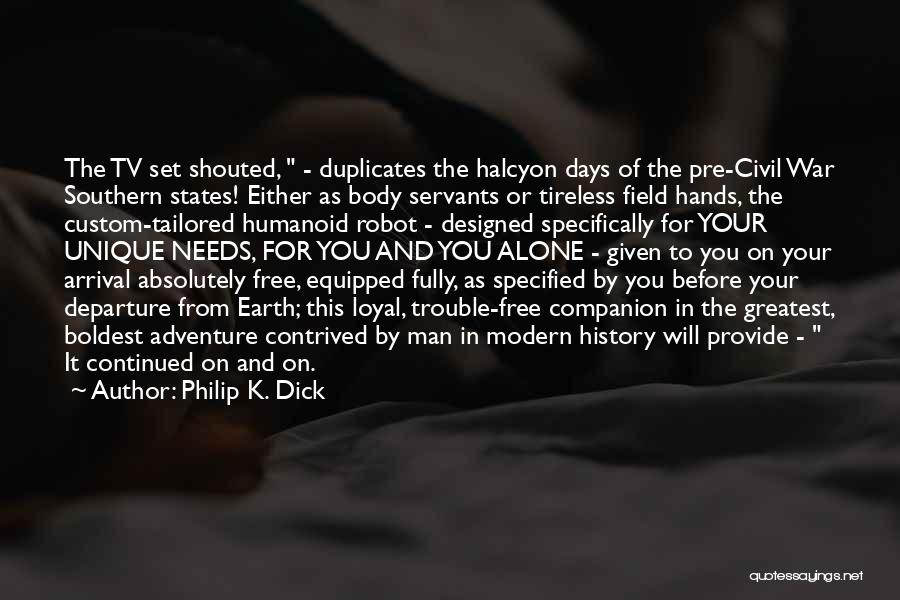 Arrival And Departure Quotes By Philip K. Dick