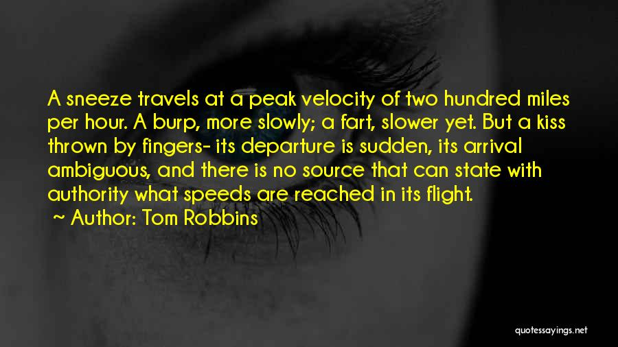 Arrival And Departure Quotes By Tom Robbins