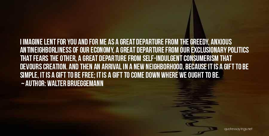 Arrival And Departure Quotes By Walter Brueggemann