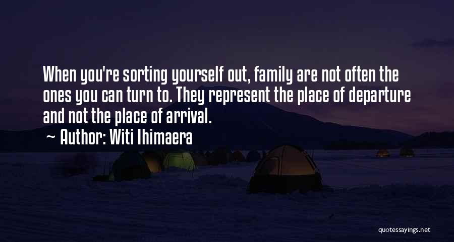 Arrival And Departure Quotes By Witi Ihimaera