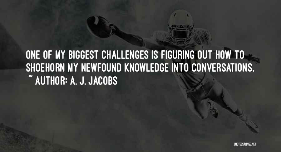 Arrogance Humility Quotes By A. J. Jacobs