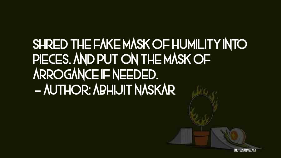 Arrogance Humility Quotes By Abhijit Naskar