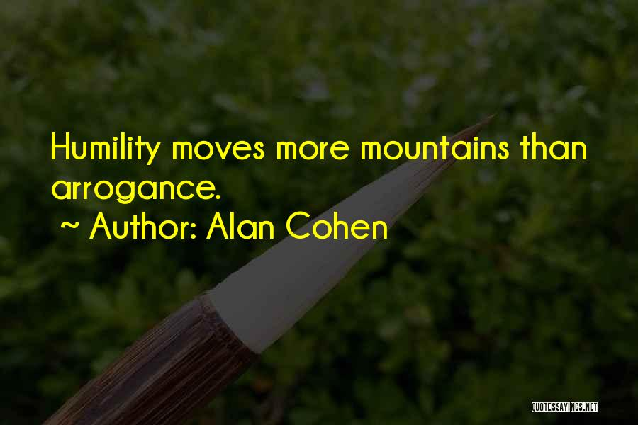 Arrogance Humility Quotes By Alan Cohen