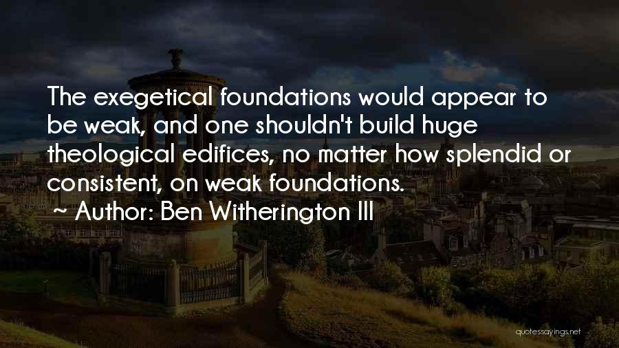 Arrogance Humility Quotes By Ben Witherington III