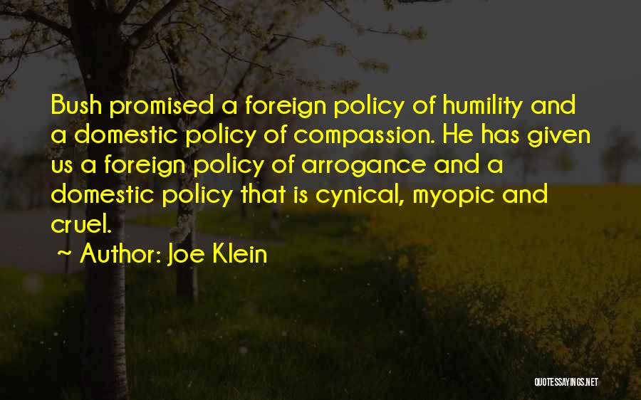 Arrogance Humility Quotes By Joe Klein