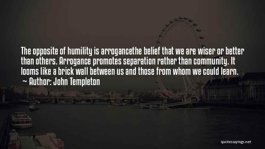 Arrogance Humility Quotes By John Templeton