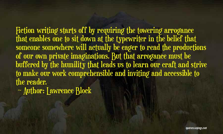 Arrogance Humility Quotes By Lawrence Block