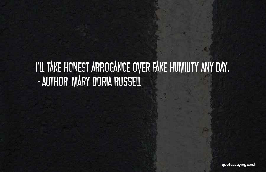 Arrogance Humility Quotes By Mary Doria Russell
