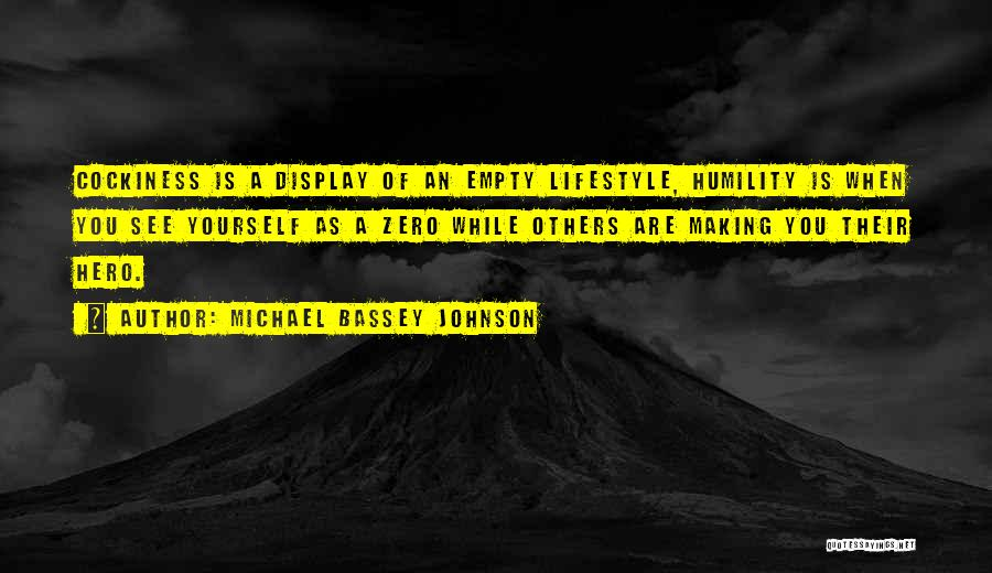 Arrogance Humility Quotes By Michael Bassey Johnson