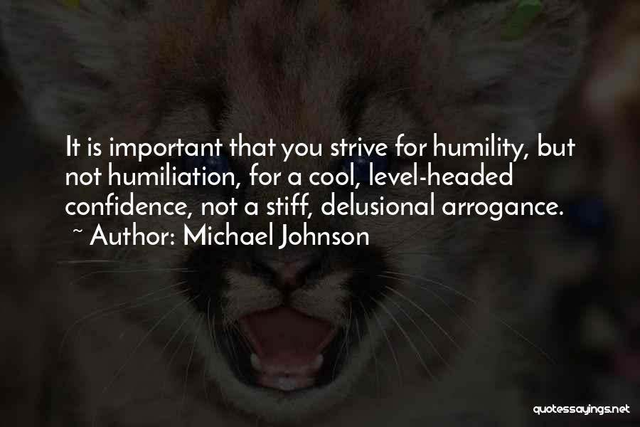 Arrogance Humility Quotes By Michael Johnson
