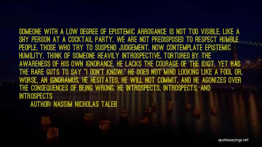 Arrogance Humility Quotes By Nassim Nicholas Taleb