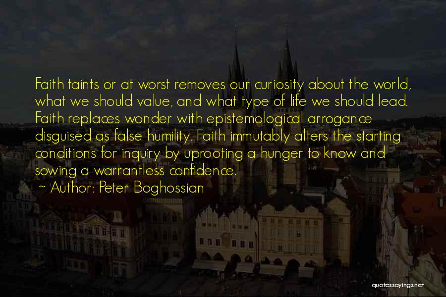 Arrogance Humility Quotes By Peter Boghossian
